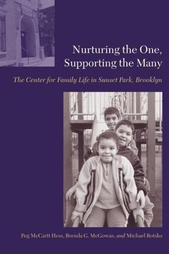 Nurturing the One, Supporting the Many: The Center for Family Life in Sunset Park, Brooklyn (Hardback)