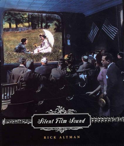 Silent Film Sound - Film and Culture Series (Hardback)