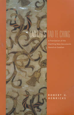 Lao Tzu's Tao Te Ching: A Translation of the Startling New Documents Found at Guodian - Translations from the Asian Classics (Hardback)