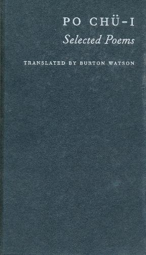 Po Chu-i: Selected Poems - Translations from the Asian Classics (Hardback)