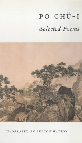 Po Chu-i: Selected Poems - Translations from the Asian Classics (Paperback)