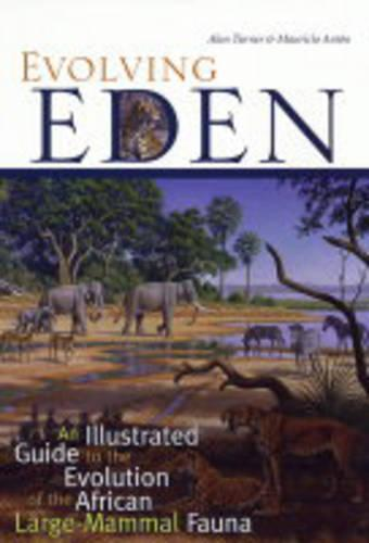 Evolving Eden: An Illustrated Guide to the Evolution of the African Large-Mammal Fauna (Hardback)