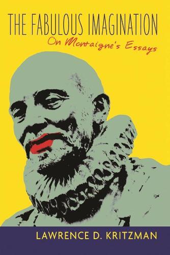 The Fabulous Imagination: On Montaigne's Essays (Paperback)