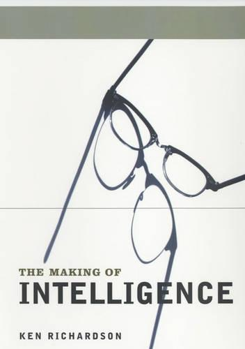 The Making of Intelligence - Maps of the Mind (Paperback)