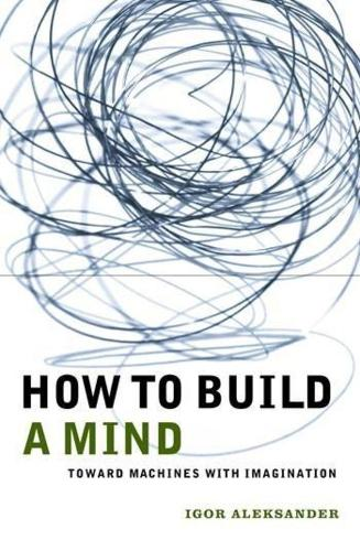 How to Build a Mind: Toward Machines with Imagination - Maps of the Mind (Paperback)