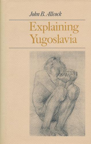 Explaining Yugoslavia (Paperback)