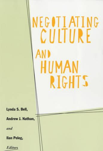 Negotiating Culture and Human Rights (Paperback)