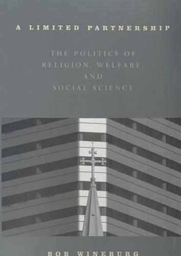 A Limited Partnership: The Politics of Religion, Welfare, and Social Service (Paperback)