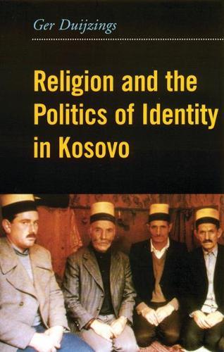 Religion and the Politics of Identity in Kosovo (Paperback)