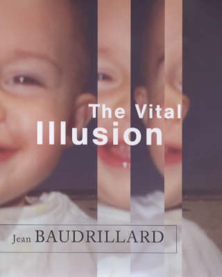The Vital Illusion - The Wellek Library Lectures (Hardback)