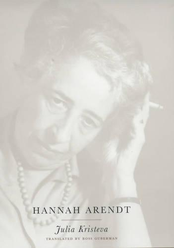Hannah Arendt - European Perspectives: A Series in Social Thought and Cultural Criticism (Hardback)