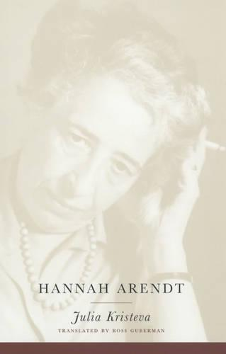 Hannah Arendt - European Perspectives: A Series in Social Thought and Cultural Criticism (Paperback)