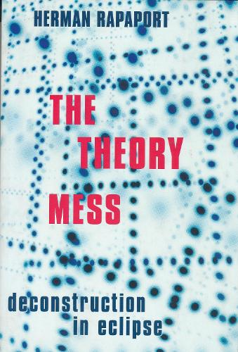 The Theory Mess: Deconstruction in Eclipse (Hardback)