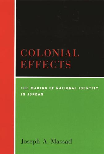 Colonial Effects: The Making of National Identity in Jordan (Paperback)