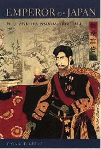 Emperor of Japan: Meiji and His World, 1852-1912 (Hardback)