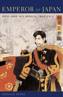 Emperor of Japan: Meiji and His World, 1852-1912 (Paperback)