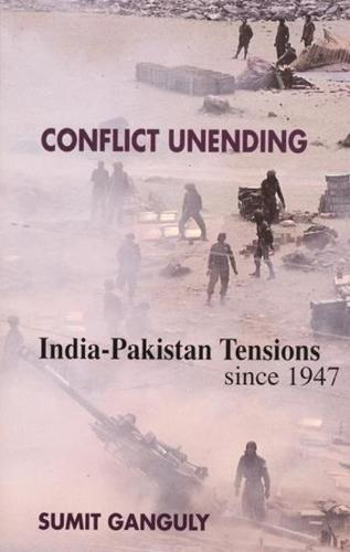 Conflict Unending: India-Pakistan Tensions Since 1947 (Hardback)