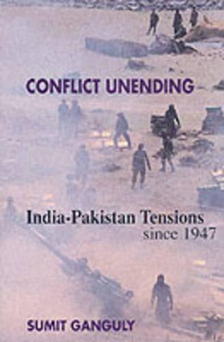 Conflict Unending: India-Pakistan Tensions Since 1947 (Paperback)
