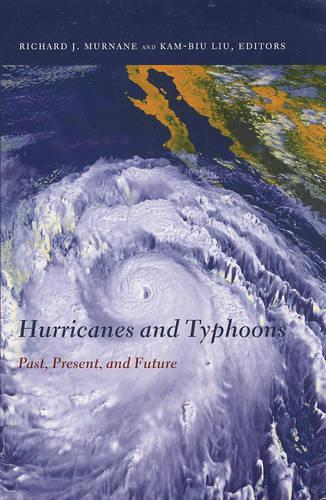 Hurricanes and Typhoons: Past, Present, and Future (Hardback)