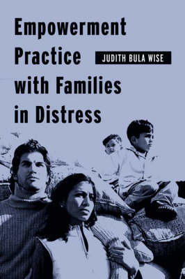 Empowerment Practice with Families in Distress - Empowering the Powerless: A Social Work Series (Paperback)