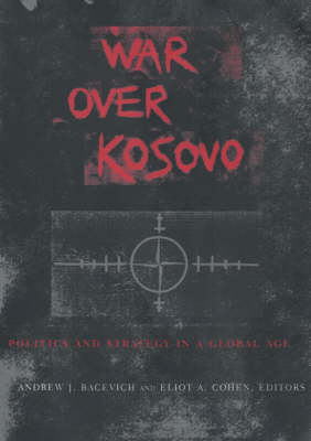 War Over Kosovo: Politics and Strategy in a Global Age (Paperback)