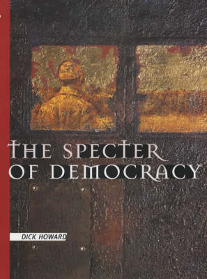 The Specter of Democracy: What Marx and Marxists Haven't Understood and Why (Hardback)