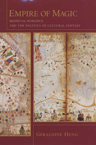 Empire of Magic: Medieval Romance and the Politics of Cultural Fantasy (Hardback)