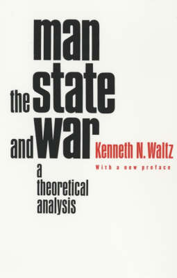 Man, the State, and War: A Theoretical Analysis (Paperback)