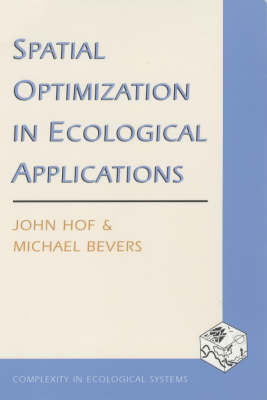 Spatial Optimization in Ecological Applications - Complexity in Ecological Systems (Paperback)