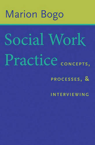 Social Work Practice: Concepts, Processes, and Interviewing (Paperback)