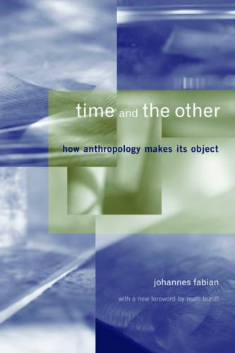 Time and the Other: How Anthropology Makes Its Object (Paperback)