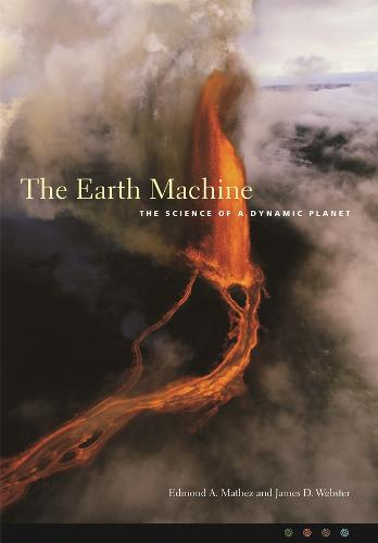 The Earth Machine: The Science of a Dynamic Planet (Paperback)