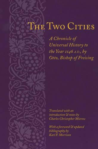 The Two Cities: A Chronicle of Universal History to the Year 1146 - Records of Western Civilization Series (Paperback)