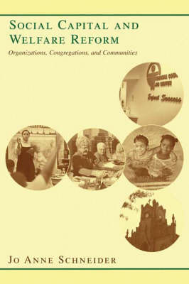 Social Capital and Welfare Reform: Organizations, Congregations, and Communities (Hardback)