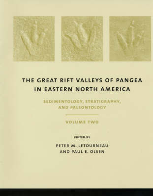 The The Great Rift Valleys of Pangea in Eastern North America: The Great Rift Valleys of Pangea in Eastern North America Sedimentology, Stratigraphy and Paleontology v.2 (Hardback)