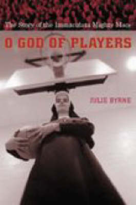 O God of Players: The Story of the Immaculata Mighty Macs - Religion and American Culture (Paperback)