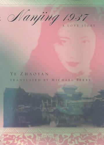 Nanjing 1937: A Love Story - Weatherhead Books on Asia (Hardback)