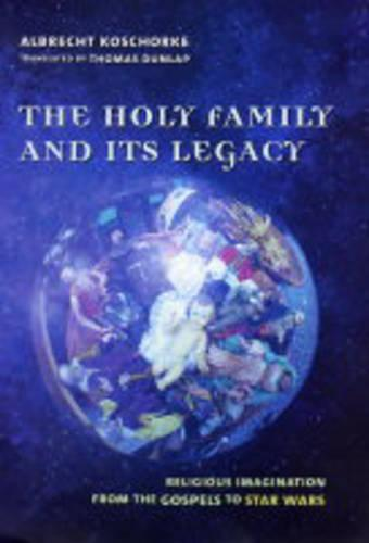 The Holy Family and Its Legacy (Hardback)