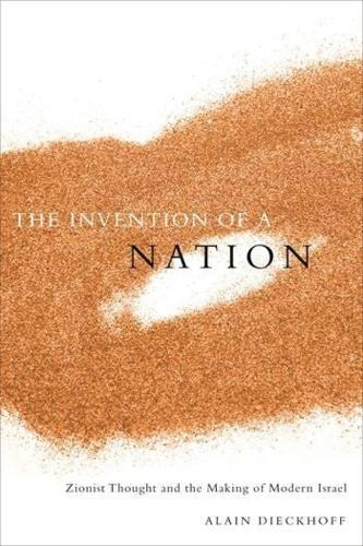 The Invention of a Nation: Zionist Thought and the Making of Modern Israel (Hardback)