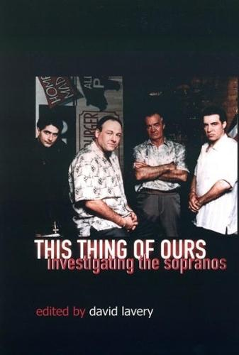 This Thing of Ours: Investigating The Sopranos (Paperback)