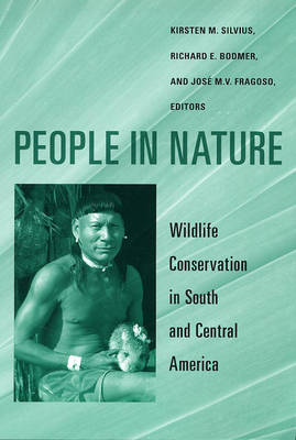 People in Nature: Wildlife Conservation in South and Central America (Paperback)