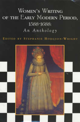 Women's Writing of the Early Modern Period, 1588-1688: An Anthology (Paperback)