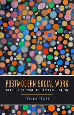 Postmodern Social Work: Reflective Practice and Education (Paperback)