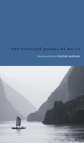 Selected Poems of Du Fu - Translations from the Asian Classics (Paperback)