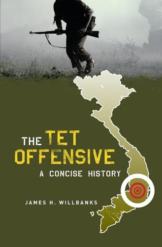 The Tet Offensive: A Concise History (Paperback)