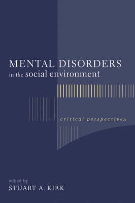 Mental Disorders in the Social Environment: Critical Perspectives - Foundations of Social Work Knowledge Series (Hardback)