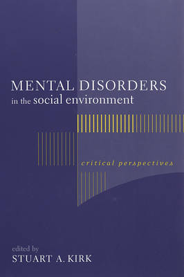 Mental Disorders in the Social Environment: Critical Perspectives - Foundations of Social Work Knowledge Series (Paperback)