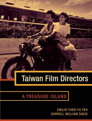 Taiwan Film Directors: A Treasure Island - Film and Culture Series (Hardback)