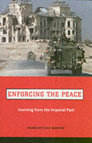 Enforcing the Peace: Learning from the Imperial Past (Paperback)