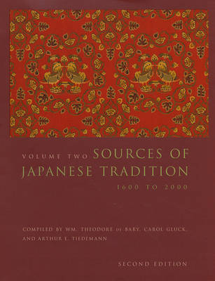 Sources of Japanese Tradition: 1600 to 2000 - Introduction to Asian Civilizations (Hardback)